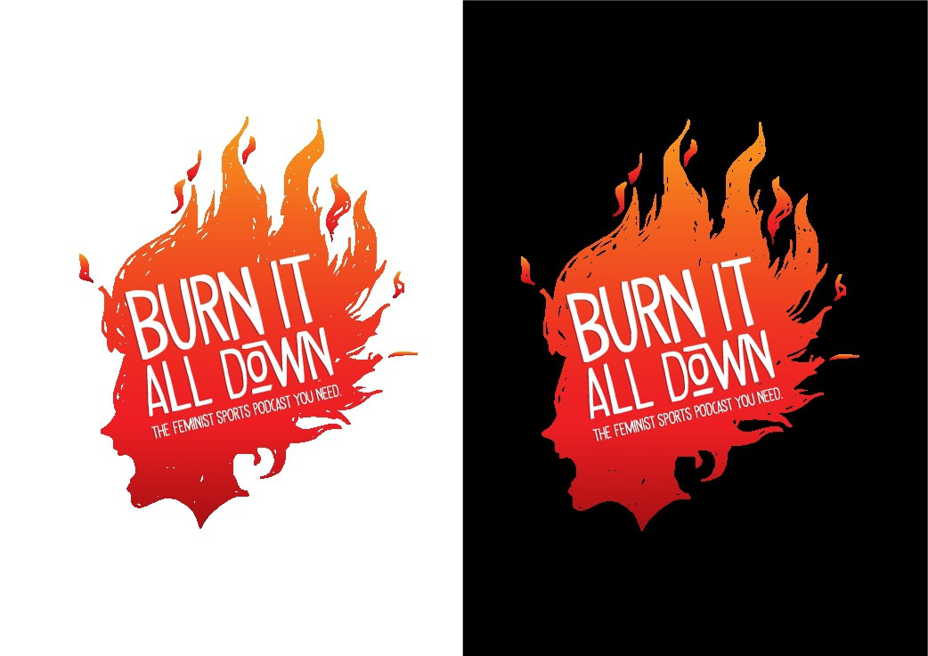 Design a T-Shirt for the sports podcast Burn It All Down!
