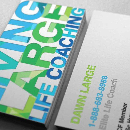Use your CREATIVITY!!!! AND SKILL!!! to design a business card for 'Living Large Life Coaching'