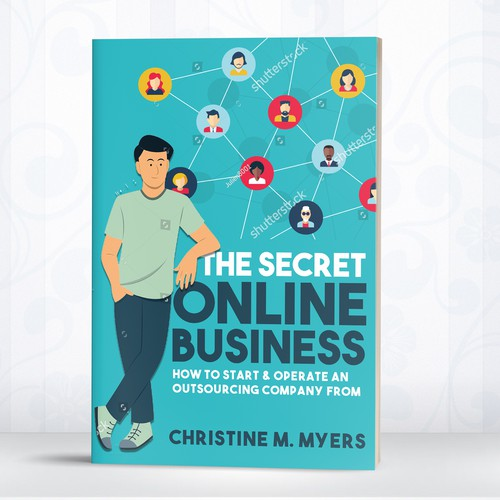 """Front cover for """" the secret online business """" by Christinen M. Myers"""