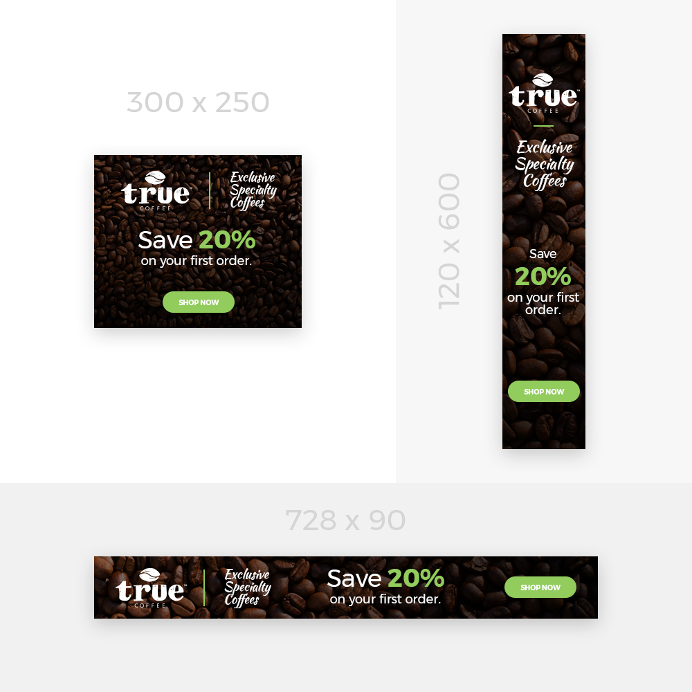 True Coffee Company Needs Beautiful Static Remarketing Banner Designs