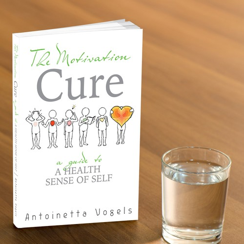 Create Bookcover for: The Motivation Cure - A Guide to a Healthy Sense of Self