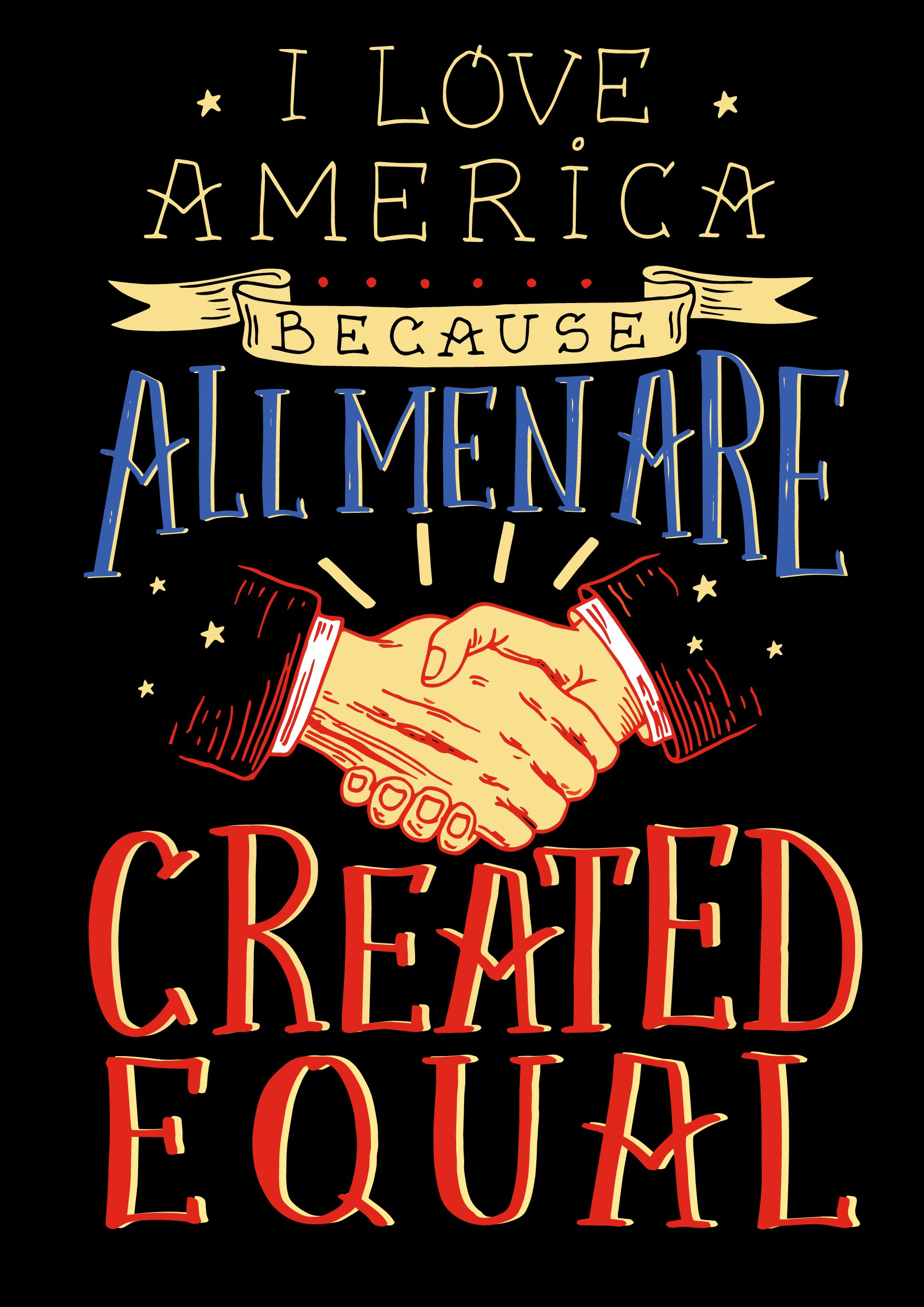 """Create a design saying """"I love America – because – all men are created equal""""."""