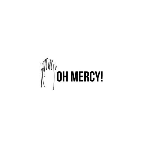 Oh Mercy!