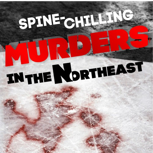 Spine-Chilling Murders in the Northeast