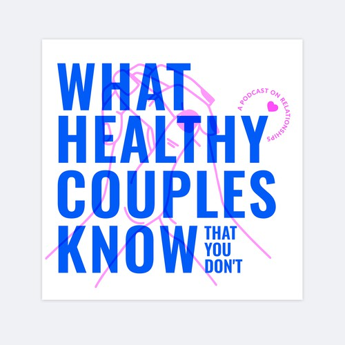 What healthy couples know that you don't Podcast cover