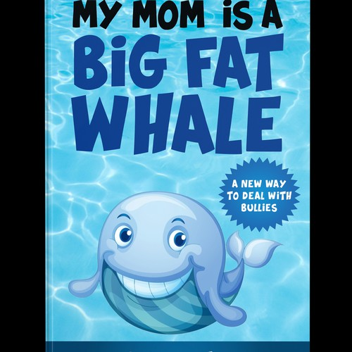 MY MOM IS A BIG FAT WHALE