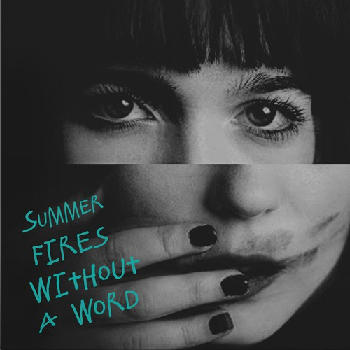 Summer Fires- Without a word