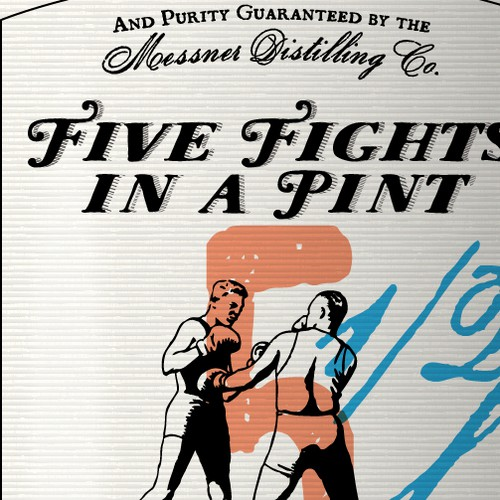 "Design a label for ""Five Fights in a Pint"" Bourbon"
