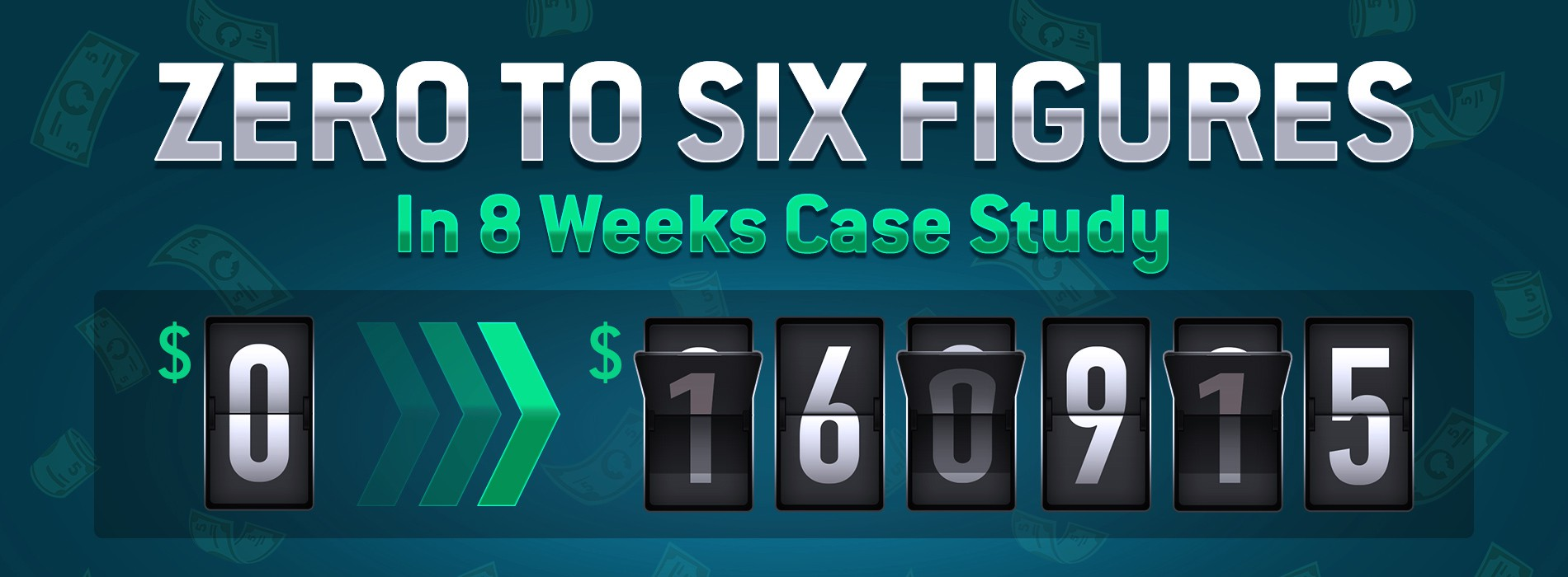 Case Study: Zero To Six Figures In 8 Weeks Case Study