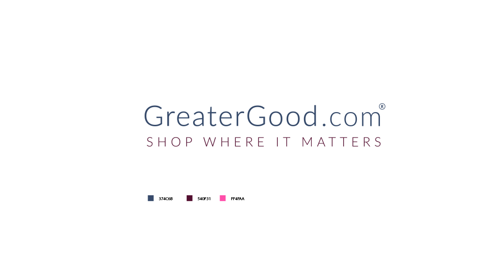 Help us create a world-class brand for GreaterGood