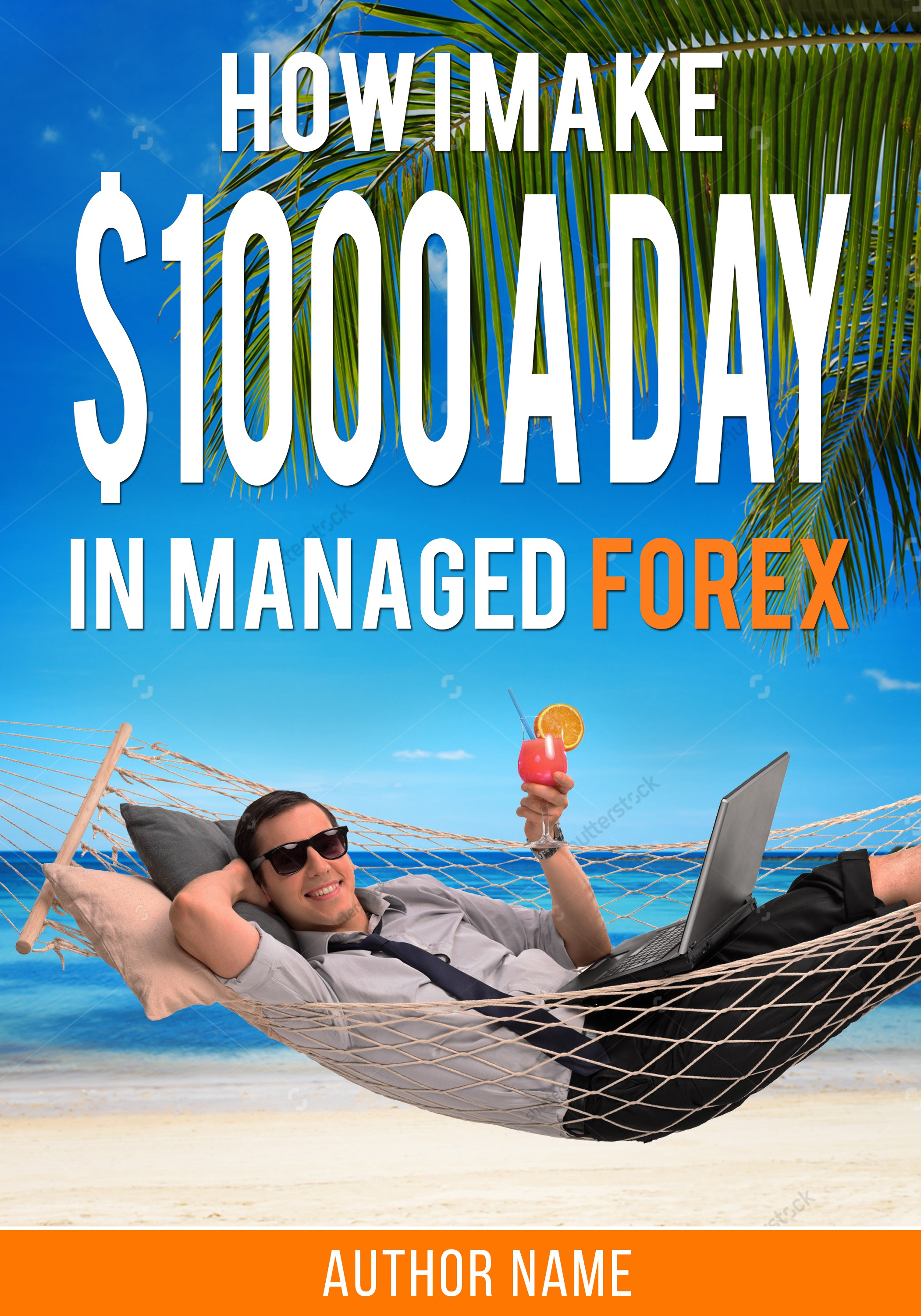"""Create an ebook cover page for """"how I make $1000 a day in managed forex"""""""