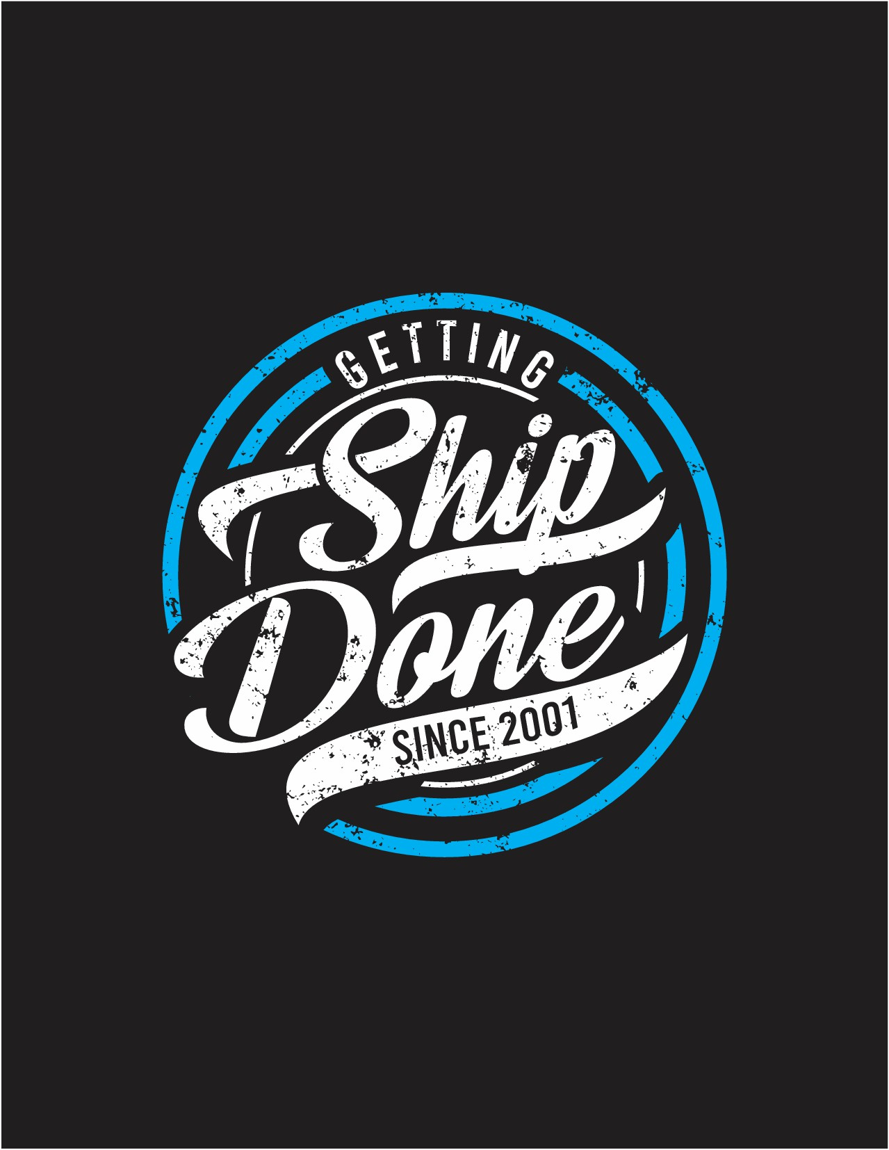 Getting Ship Done Since 2001 T-Shirt
