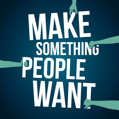 "Poster with a quote ""Make Something People Want"" for Startup Vitamins"