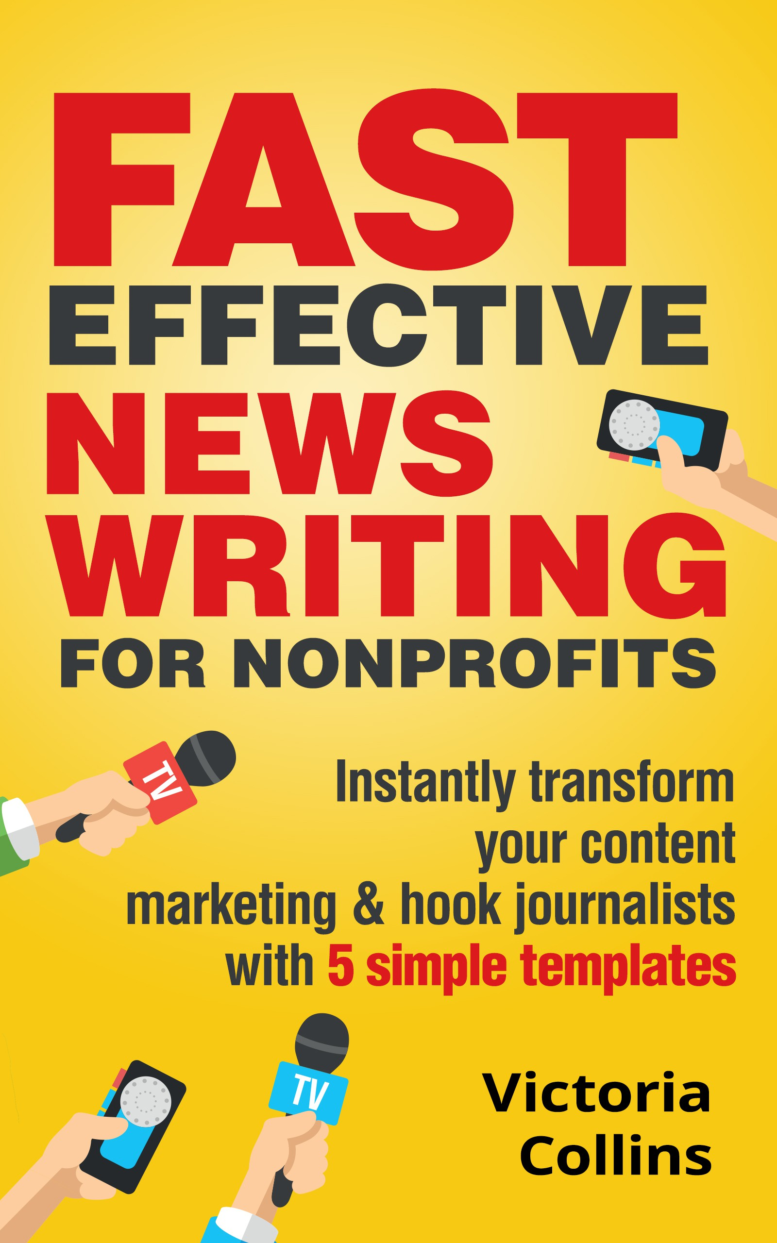 Ebook cover: Write Hit News Fast For Your Org