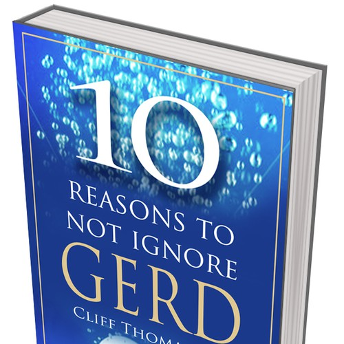 "BOOK COVER, ""10 reasons to not ignore GERD"" by Cliff Thomas MD"