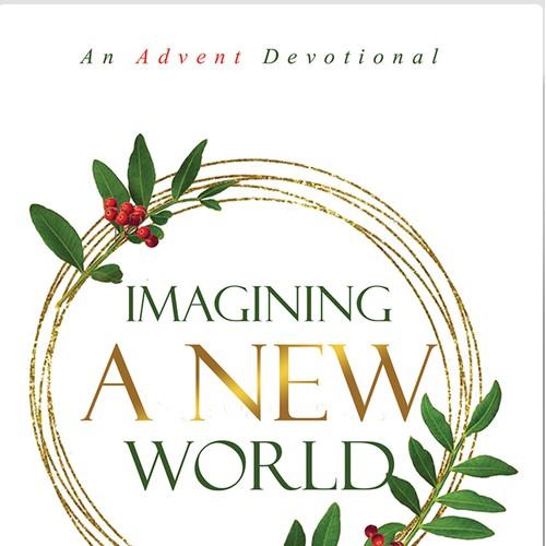IMAGINING A NEW WORLD