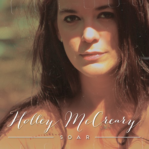 Holley McCreary - Soar CD Single