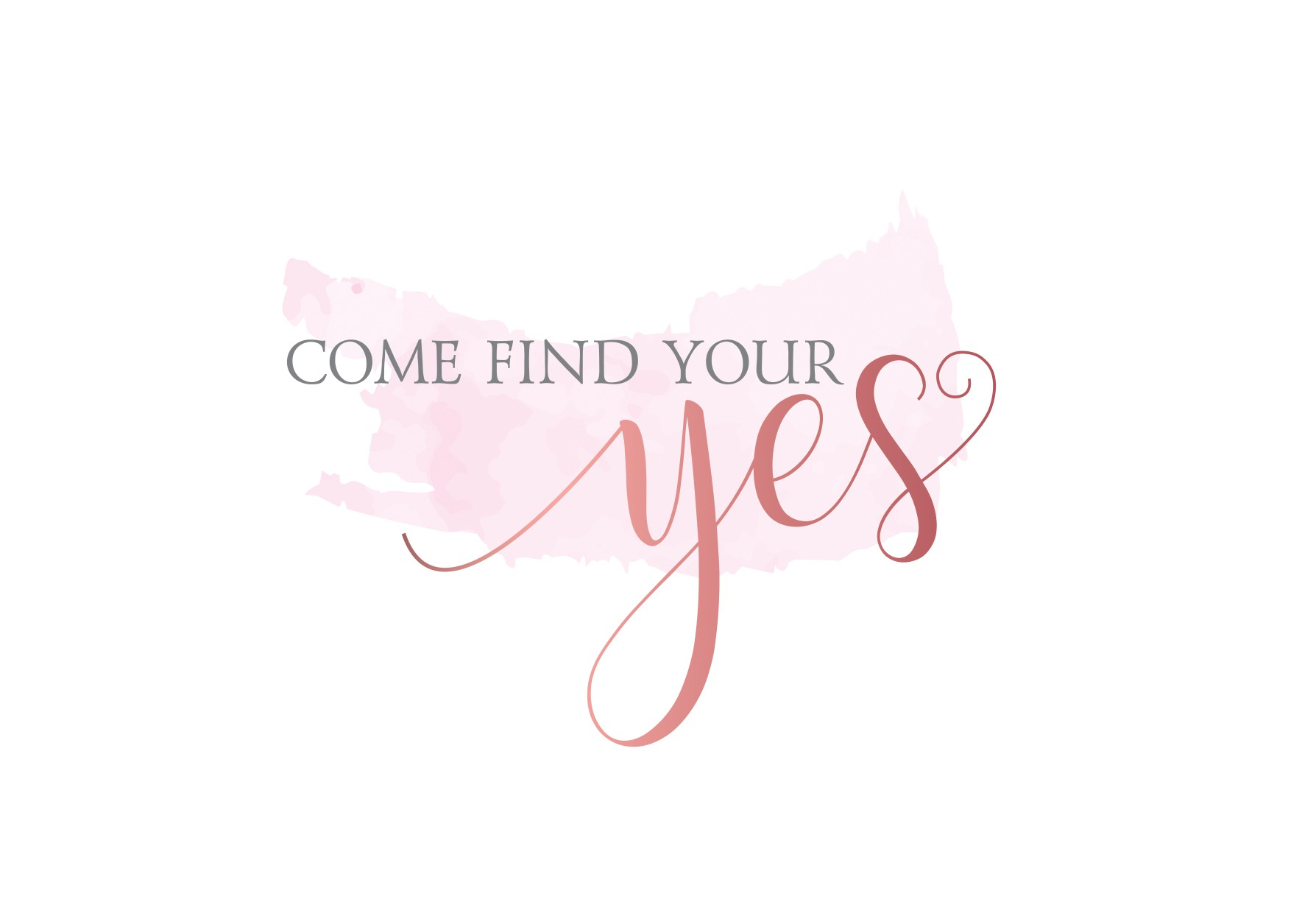 """Come find your """"YES!"""""""