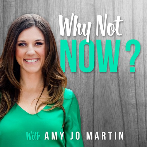 """Logo & podcast cover concept for """"why not now?"""" with Amy Jo Martin."""