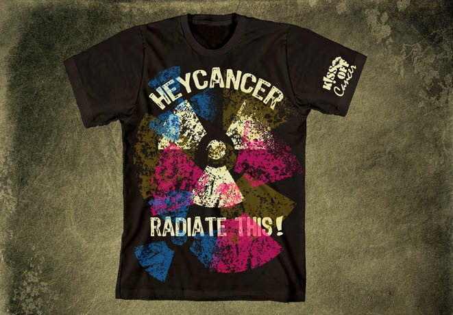 "Help KissOffCancer with a new t-shirt design:  ""Hey Cancer, Radiate This!"""