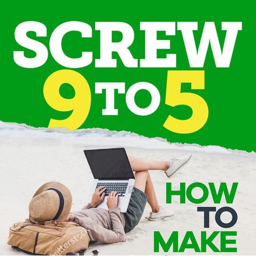 Screw 9 to 5