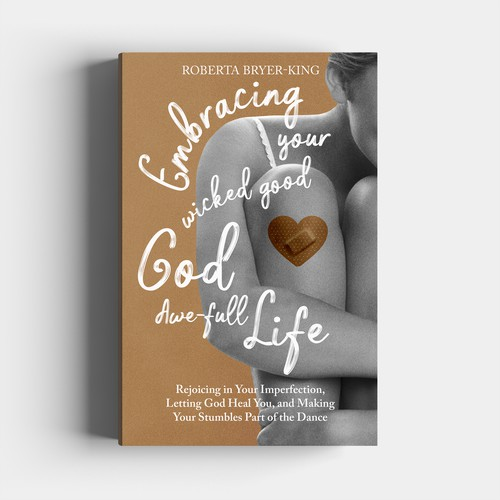 Embracing Your Wicked Good God Awe-Full Life