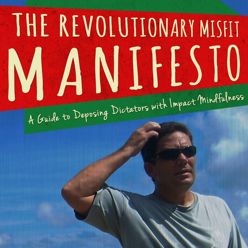 Design for my eBook, The Revolutionary Misfit Manifesto, a change-the-world type movement.