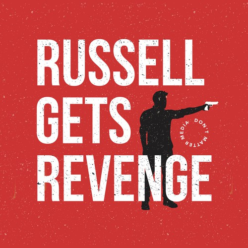 "Podcast ""Russell Gets Revenge"""