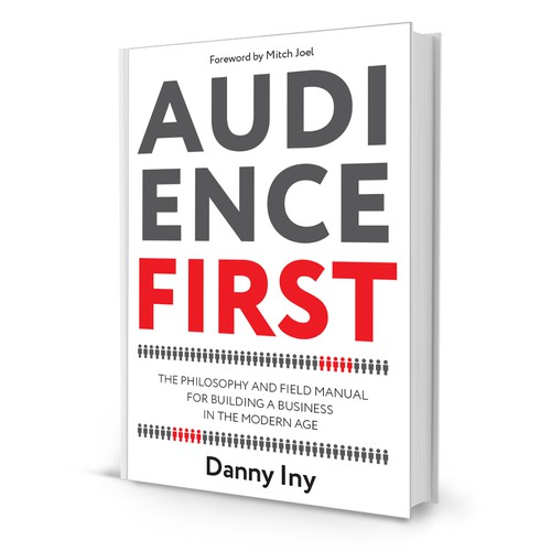 """Business Book Cover Design Project: """"AUDIENCE FIRST"""" [High Profile]"""