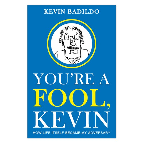 BOOK COVER DESIGN - YOU'RE A FOOL, KEVIN