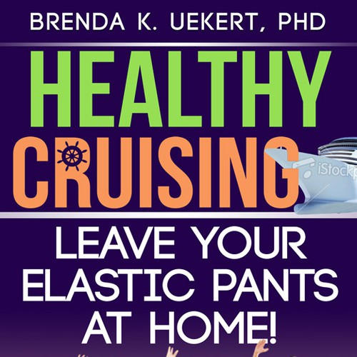 Ebook Cover: Healthy Cruising: Leave Your Stretchy Pants at Home!