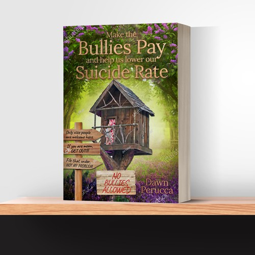 "Book Cover ""Make the Bullies Pay and help up lower our Suicide Rate"""
