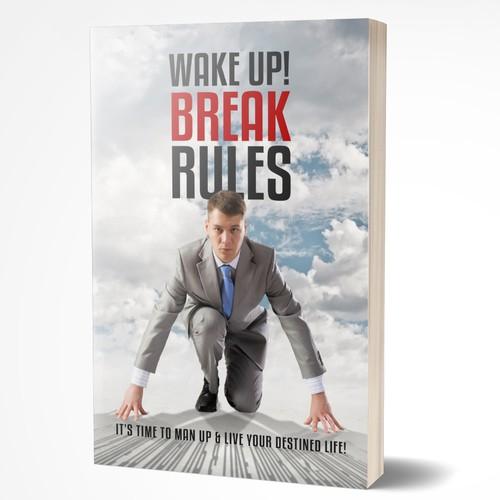 WAKE UP! BREAK RULES!