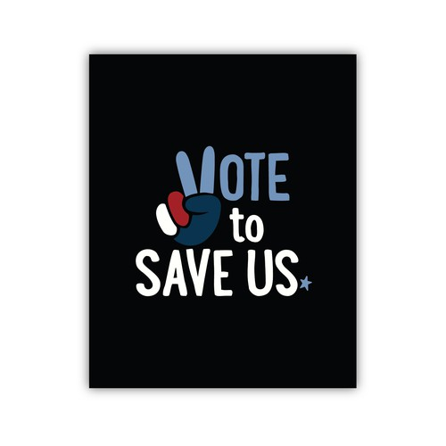 Vote to Save Us Poster Design