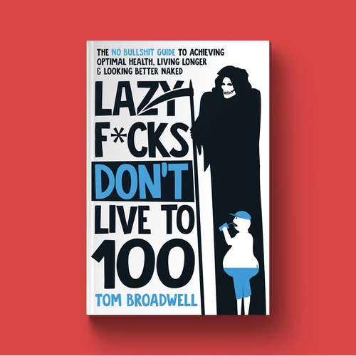 Lazy F*cks Don't Live To 100 Book Cover