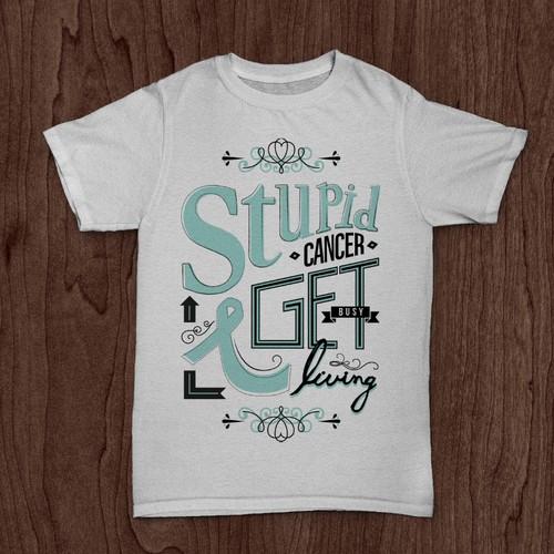 Stupid Cancer - Design Our Next T-Shirt