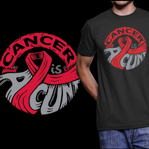 Cancer is a C**t - T-Shirt Design