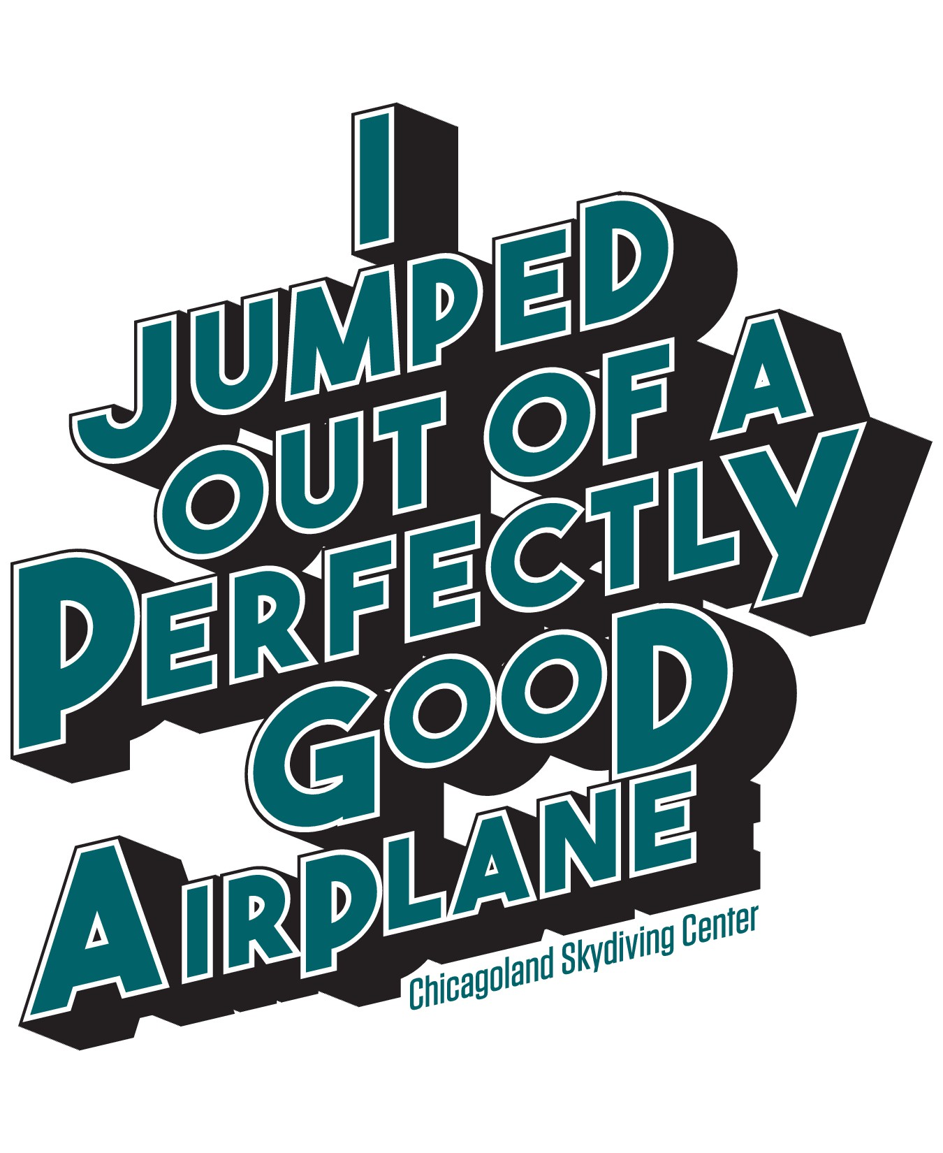 I Jumped Out of a Perfectly Good Airplane T Shirt Design
