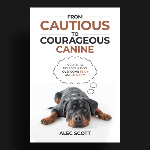 From Cautious to Courageous Canine