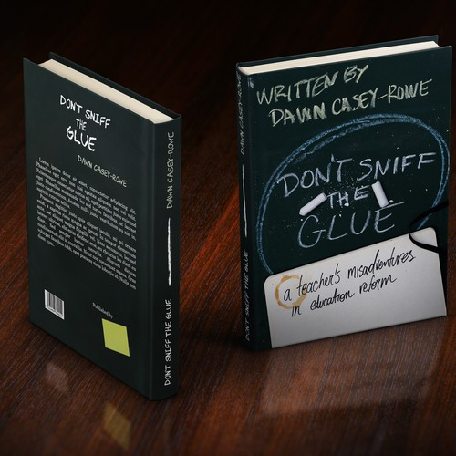 "Book Cover Design: ""Don't Sniff the Glue: A Teacher's Misadventures in Education Reform"""