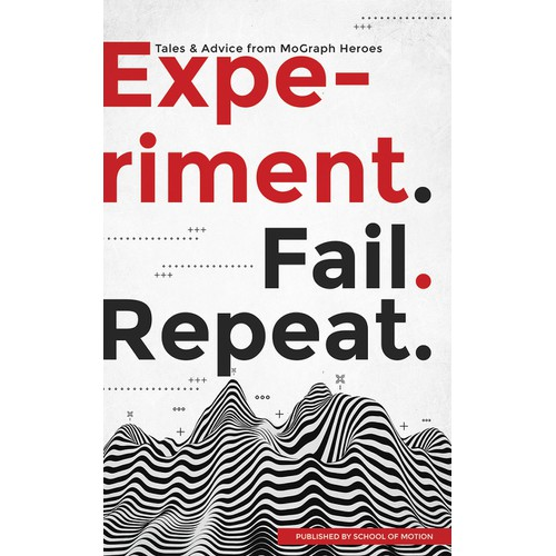Experiment. Fail. Repeat.