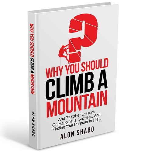 Why You Should Climb A Mountain
