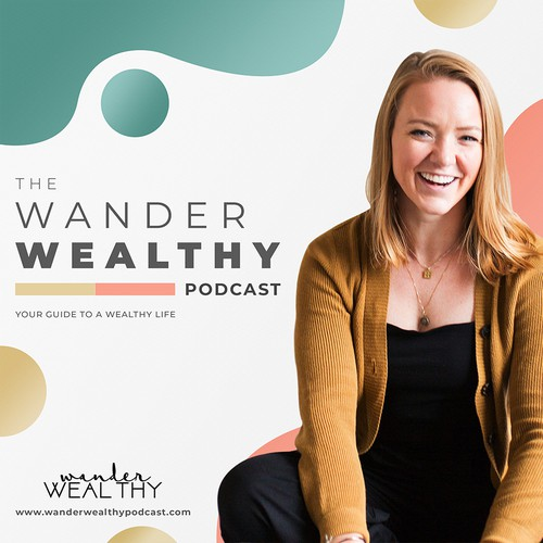Podcast art cover for The wander Wealthy Podacast