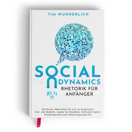 SOCIAL DYNAMICS - Rhetorik für Anfänger