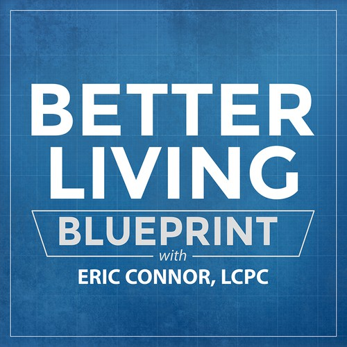 Better Living Blueprint Podcast Cover