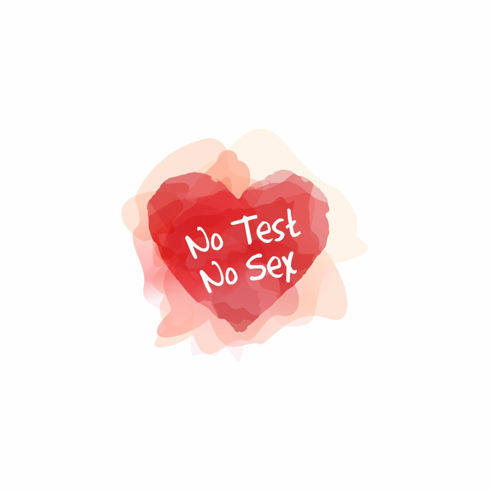 Stop the spread of STD's  No Test, No Sex