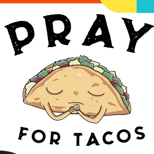 Pray for Tacos