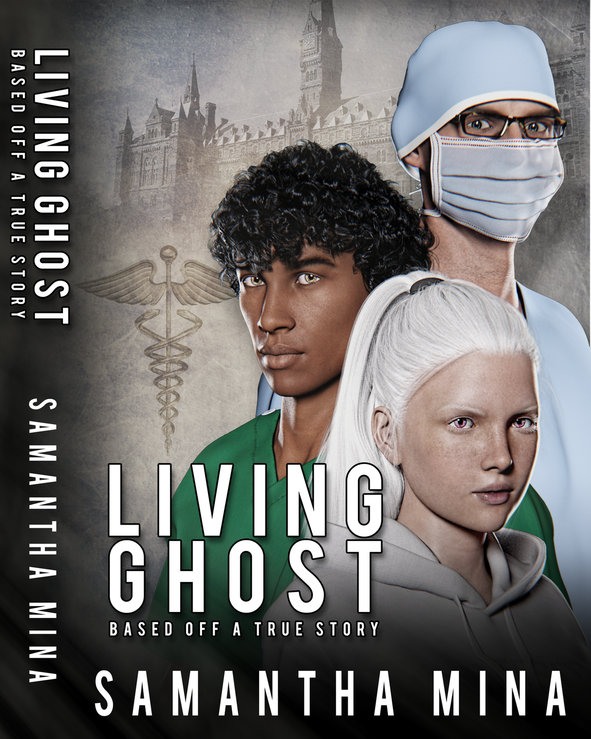 """Book Cover and Spine for: """"LIVING GHOST - A Medical Thriller Based on a True Story - by Samantha Mina"""""""