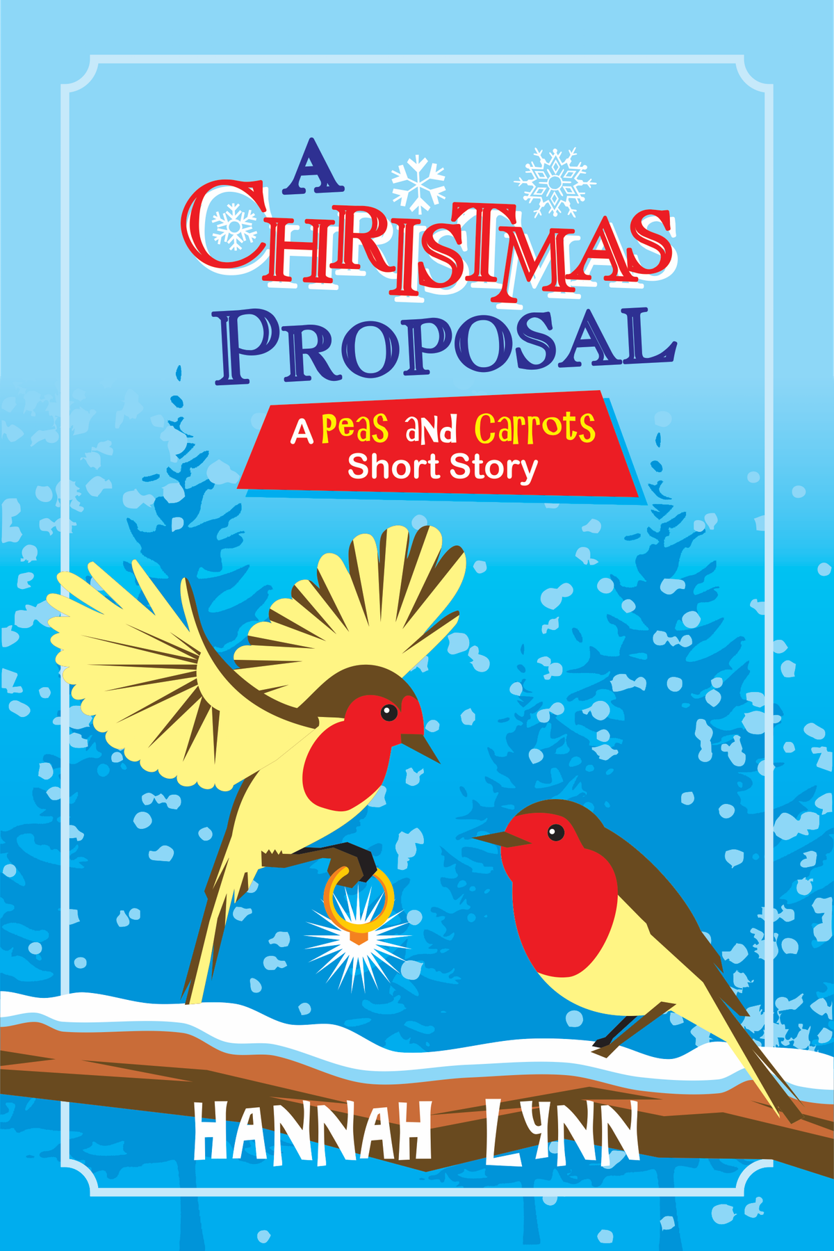 A Christmas Proposal: A Peas and Carrots Short Story