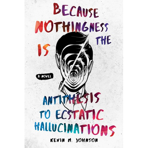 Because Nothingness is the Antithesis to Ecstatic Hallucinations